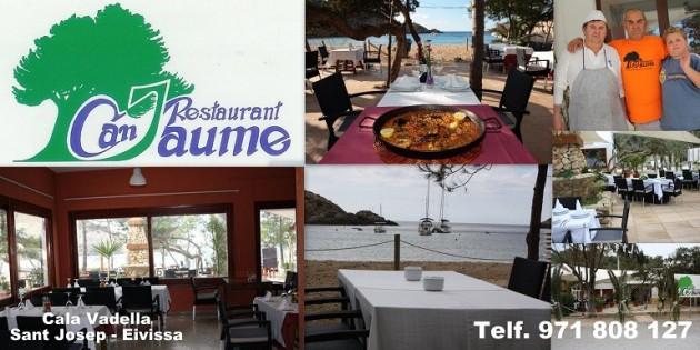 Restaurante  CAN JAUME C/ Castelldefels, 5  -  Cala Vadella Sant Josep - Ibiza (Eivissa)      Telf.  971 808 127   -ABIERTO TODO EL AÑO-   Restaurante a la orilla de la playa donde usted podrá disfrut