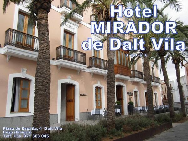 Hotel MIRADOR de Dalt Vila      Relais&chateaux  ***** Plaza España, 4  Dalt Vila 07800 Ibiza (Eivissa)                     Telf.  +34  971 303 045