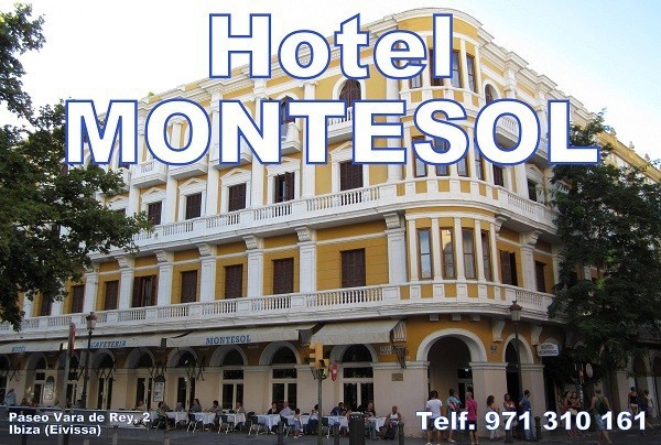 Hotel MONTESOL Paseo Vara de Rey, 2  - Ibiza (Eivissa)   Telf.  +34  971 310 161       Fax.  +34  971 330 679