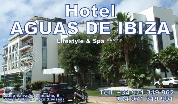 Hotel AGUAS DE IBIZA Lifestyle & Spa  *****   Calle Salvador Camacho, 9 (Playa Ses Estaques) Santa Eulària des Riu  - Ibiza  (Eivissa) Telf.  (+34) 971 319 962  -  971 319 991
